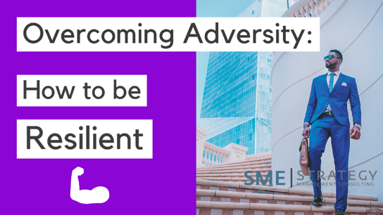 overcoming-adversity-SME-strategy-strategic-planning-process